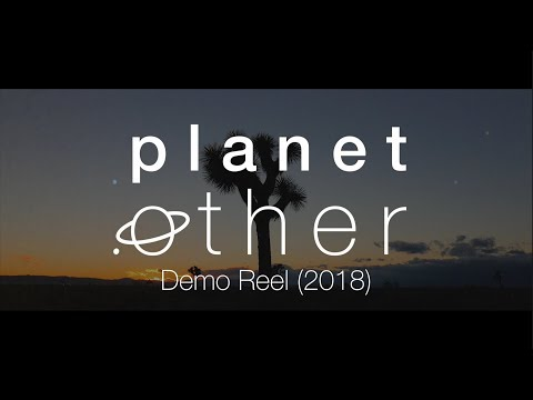 PlanetOther Demo Reel (2018)