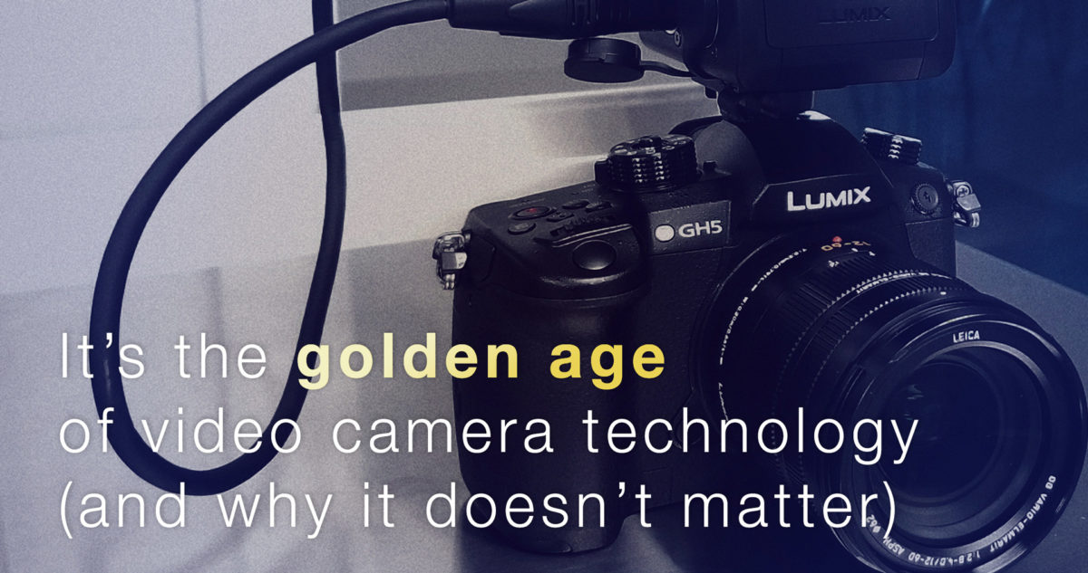Lumix GH5 with text golden age of camera technology...